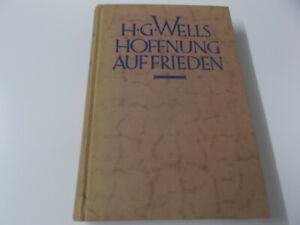 """59103 - H.G. WELLS """"HOFFNUNG AUF FRIEDEN"""" - KURT WOLFF VERLAG MÜNCHEN 1922 - HC"""