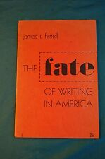 The Fate of Writing in America James T. Farrell New Directions 1946