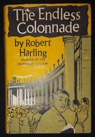 THE ENDLESS COLONNADE by ROBERT HARLING-CHATTO & WINDUS-H/B D/W-£3.25 UK POST