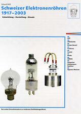 Schweizer Elektronenrohren 1917 - 2003 Entwicklung Herstellung Einsatz Like New