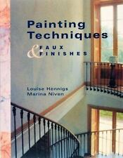 Painting Techniques and Faux Finishes by Louise Hennings and Marina Niven (1999)