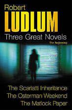 Robert Ludlum: Three Great Novels: The Beginning: The Scarlatti Inheritance, The