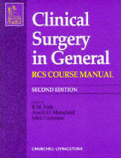 Clinical Surgery in General: RCS Course Manual, Kirk MS  FRCS, R. M. & Mansfield
