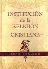 INSTITUCION DE LA RELIGION CRISTIANA - CALVINO, JUAN/ MARTIN, JUAN CARLOS (TRN)/