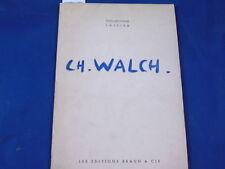 collectif Exposition Charles  Walch. Peinture - Gouaches - Dessins - Sculpt...