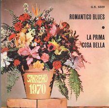 disco 45 GIRI SANREMO 1970 ROMANTICO BLUES - LA PRIMA COSA BELLA