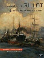 Eugène-Louis Gillot Et Les Beaux-Arts De La Mer, Patrick Jude, Catherine Carré-M