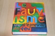 livre d'art : Le Fauvisme à l'épreuve du feu - éruption de la modernièté Europe