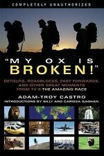 My Ox Is Broken!: Detours, Roadblocks, Fast Forwards and Other Great Moments fro