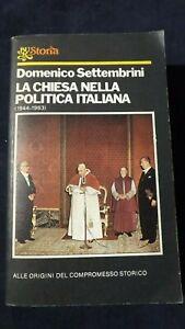 Settembrini: La chiesa nella politica italiana  BUR  1977