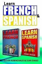 Learn Spanish and Learn French : A Fast and Easy Guide for Beginners to Learn...