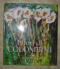 FRANCO BASILE - I FIORI DI COLOMBINI - 1992 GHELFI (LV)