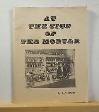 At the Sign of the Mortar 1970 Devner History Drug Shops Druggists Pharmacy