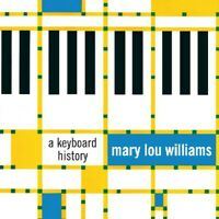 Mary Lou Williams - Keyboard History [New CD]