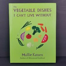The Vegetable Dishes I Can't Live Without by Mollie Katzen Hardcover