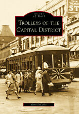Trolleys of the Capital District [Images of Rail] [NY] [Arcadia Publishing]