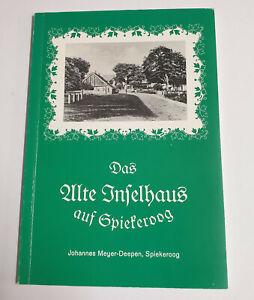 Das Alte Inselhaus auf Spiekeroog  von Johannes Meyer-Deepen broschierte Ausgabe