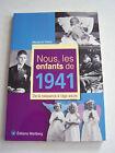 NOUS LES ENFANTS DE 1941 . DE LA NAISSANCE A L ' AGE ADULTE .