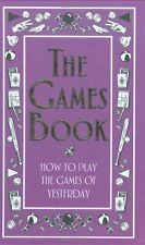 The Games Book: How to Play the Games of Yesterday