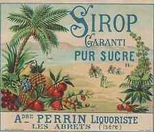 """""""SIROP PUR SUCRE André PERRIN Les Abrets"""" Etiquette-chromo originale fin 1800"""