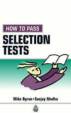 How to Pass Selection Tests by Mike Byron, Sanjay Modha (Paperback, 1998)