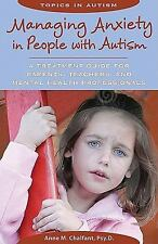 Managing Anxiety in People With Autism: A Treatment Guide for Parents,-ExLibrary