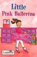 Little Pink Ballerina, Ladybird Books Staff (editor), Very Good Book