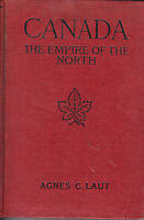 canada the empire of the north .by agnes c.laut 1909