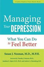 Managing Your Depression : What You Can Do to Feel Better by Susan J. Noonan...