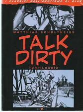 Maatthias Schultheiss : Talk Dirty , turpiloquio - Edizione Mare nero - 2002
