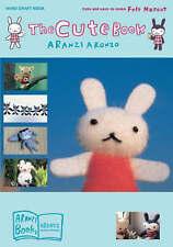 NEW The Cute Book: Cute and Easy-to-Make Felt Mascot by Aranzi Aronzo