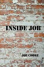 Inside Job by Cooke, Joe  New 9781304928566 Fast Free Shipping,,