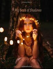 My Book of Shadows: a personal journal for spells, rituals, and results: Volume
