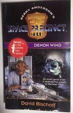 Gerry Anderson SPACE PRECINCT Demon Wing by David Bischoff (1995) Harper pb 1st