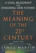 The Meaning of the 21st Century: A Vital Blueprint for Ensuring Our Future,Marti