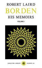 Robert Laird Borden, Vol I (Cls 46)-ExLibrary