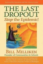 The Last Dropout: Stop the Epidemic! Bill Milliken Paperback
