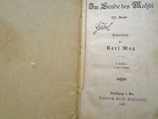 Karl May Im Lande des Mahdi 3.Bd.1896 1. Aufl. Reiseerlebnisse - F.E. Fehsenfeld