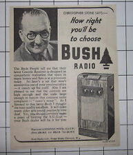 1947 Christopher Stone Says How Right To Choose Bush Radio Vintage Advert