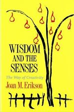 Wisdom and the Senses: The Way of Creativity by Erikson, Joan M.