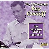 Ray Conniff - Big Band Years 1939-47 (2001)