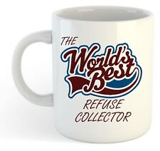 The Worlds Best Refuse Collector Mug
