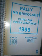 RALLY - Mr BRICOLAGE tracteur : catalogue pièces 1999