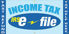 INCOME TAX E-FILE FULL COLOR VINYL BANNER. READY TO USE