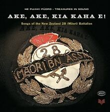 Ake, Ake, Kia Kaha E! by 28th Maori Battalion (CD, May-2007, 2 Discs, Atoll...