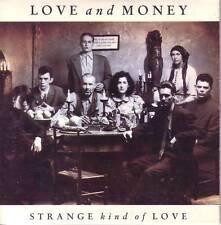 LOVE AND MONEY Strange Kind Love RARE 7 INCH Version PROMO CD Friends Again 1988