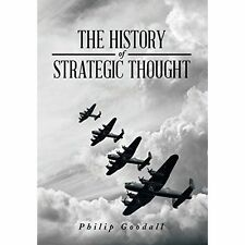 The History of Strategic Thought by Goodall, Philip