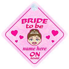 Bride to Be a bordo cartello auto MATRIMONIO REGALO-qualsiasi nome