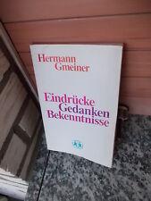 Eindrücke Gedanken Bekenntnisse, von Hermann Gmeiner