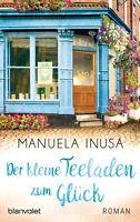 Der kleine Teeladen zum Glück von Manuela Inusa (16.10.2017, Taschenbuch)